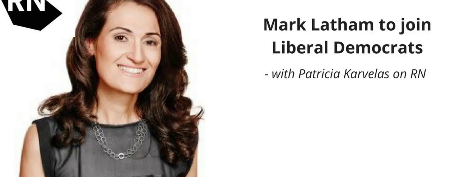 On Mark Latham's decision to join the Liberal Democrats